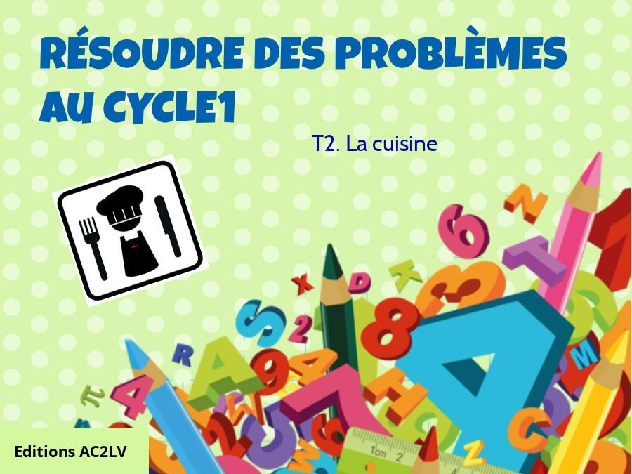 Résoudre des problèmes C1 - La cuisine