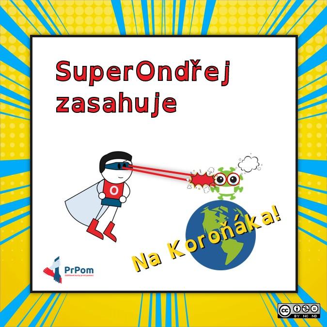 SuperOndřej zasahuje: Na Koroňáka!