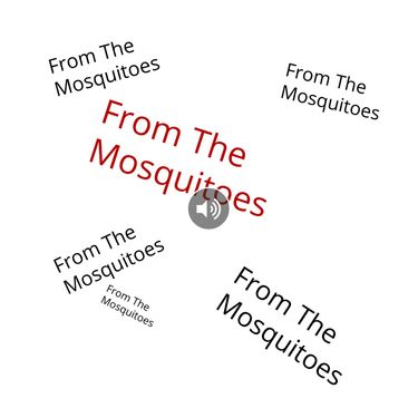 From the Mosquitoes