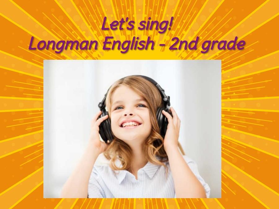Songs - Longman English 2 grade