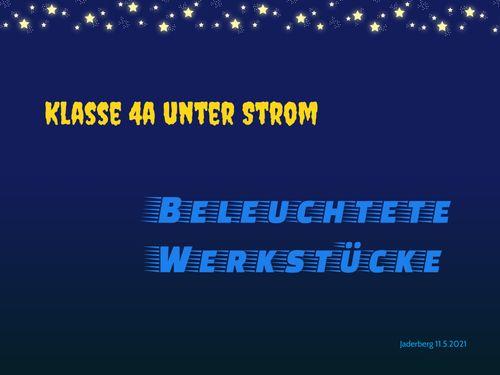 Klasse 4a unter Strom / Beleuchtete Werkstücke