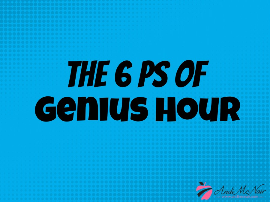 6 Ps of Genius Hour