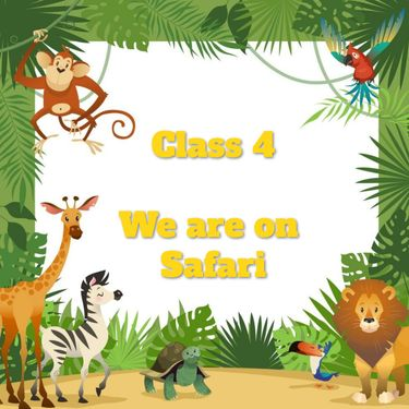 Class 4 We are on Safari