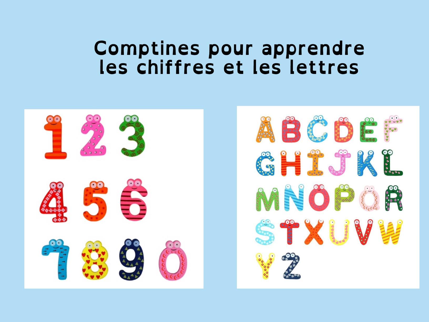 Comptines pour apprendre les chiffres et les lettres