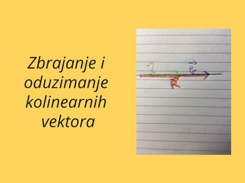Zbrajanje i oduzimanje kolinearnih vektora