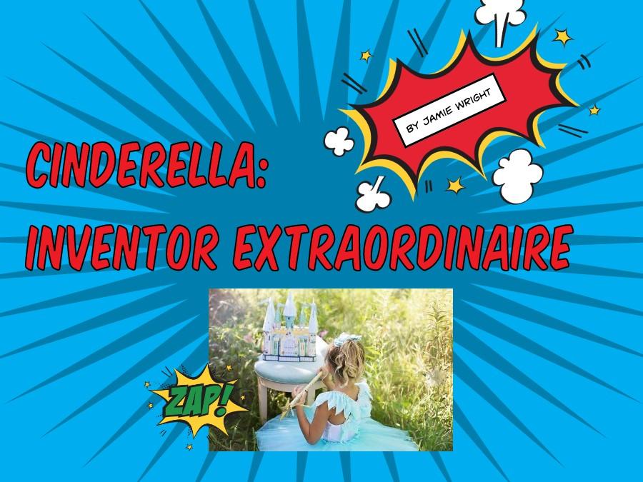 Cinderella: Inventor Extraordinaire