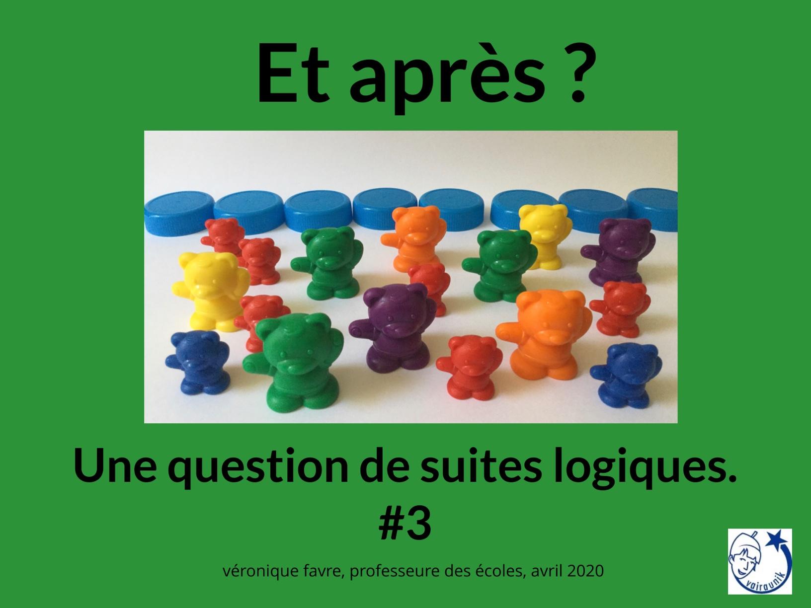 SUITES LOGIQUES #3