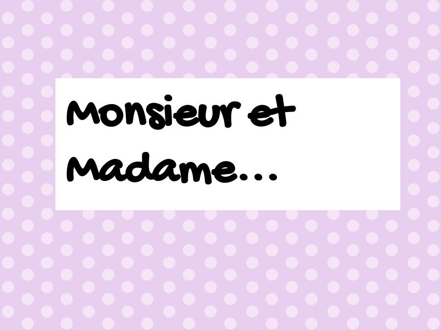 Monsieur et Madame...