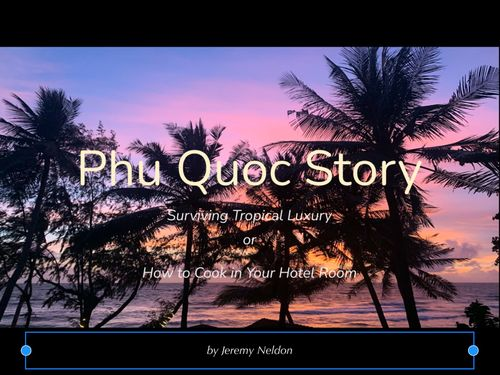 Phu Quoc Story: Surviving Tropical Luxury Or How To Cook In Your Hotel Room