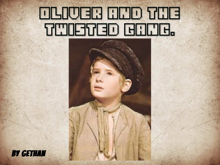 Oliver and the Twisted Gang