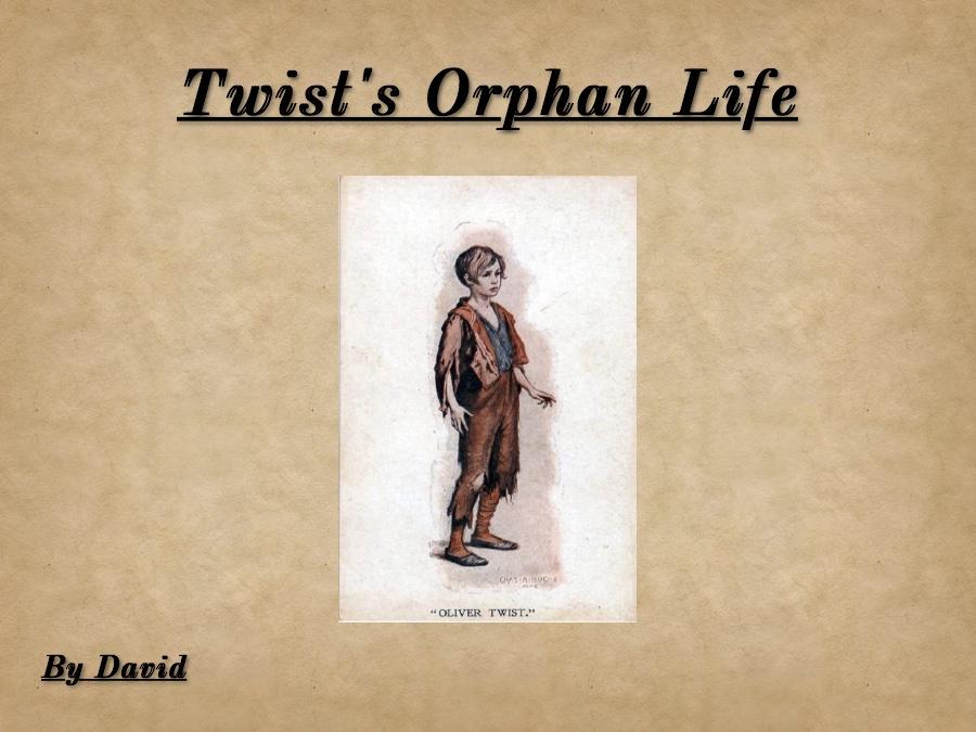 Twist's Orphan Life