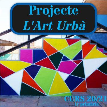 PROJECTE ART URBÀ: Procés d'elaboració del producte final