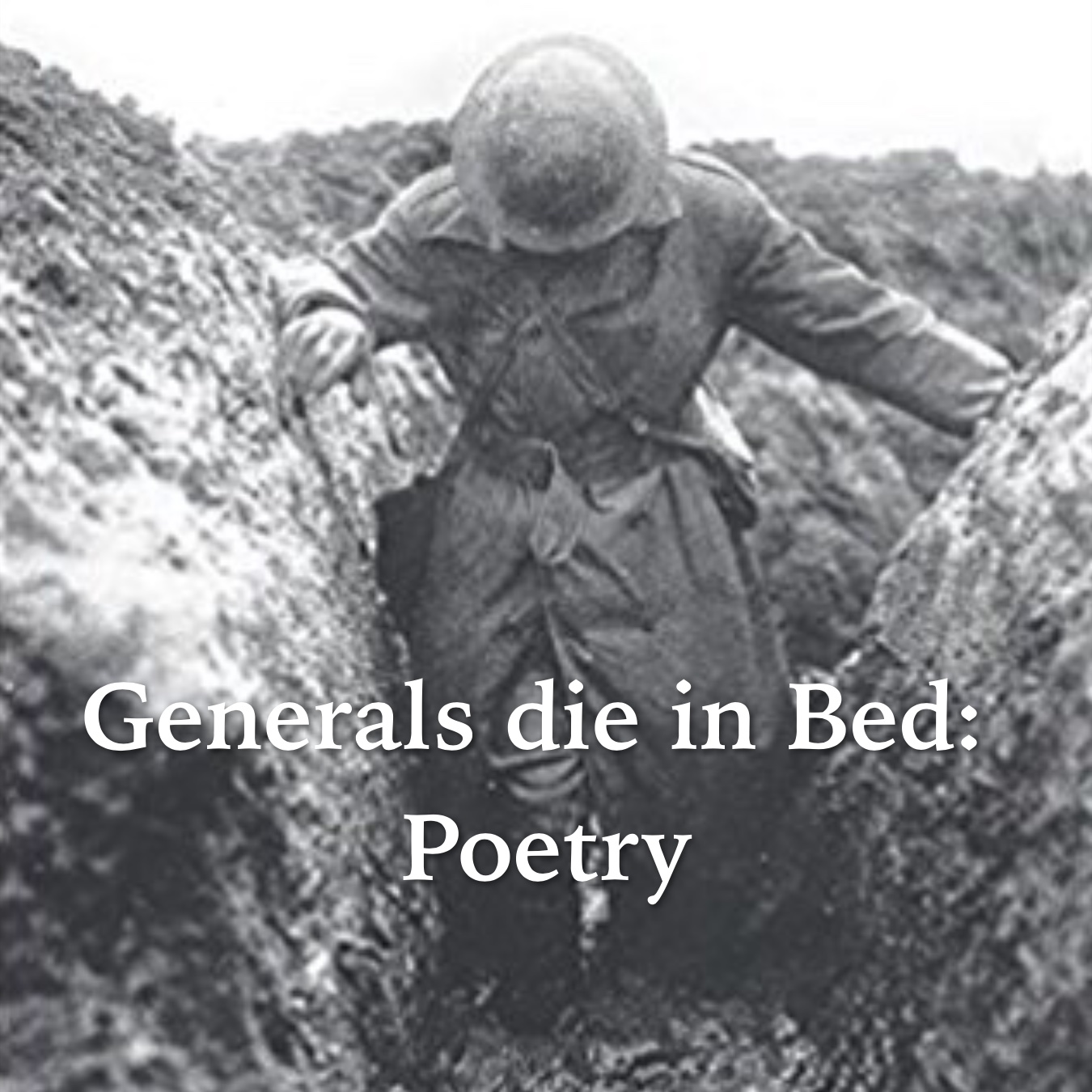 Generals Die in Bed Poetry
