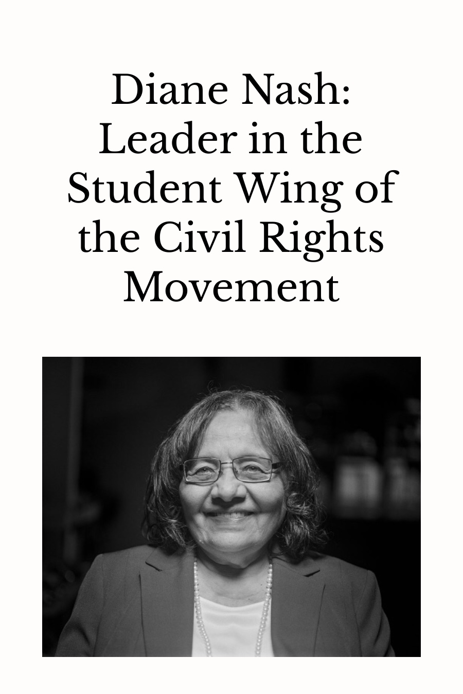 Diane Nash: Leader in the Student Wing of the Civil Rights Movement