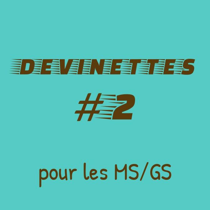 Devinettes pour les MS/GS # 2