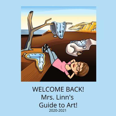 Welcome Back! Mrs. Linn's Guide to Art!