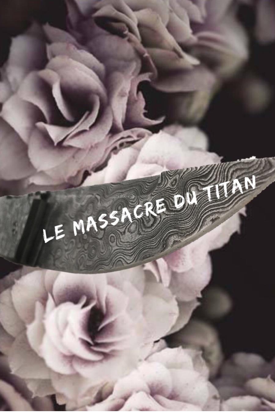 Le Massacre Du Titan