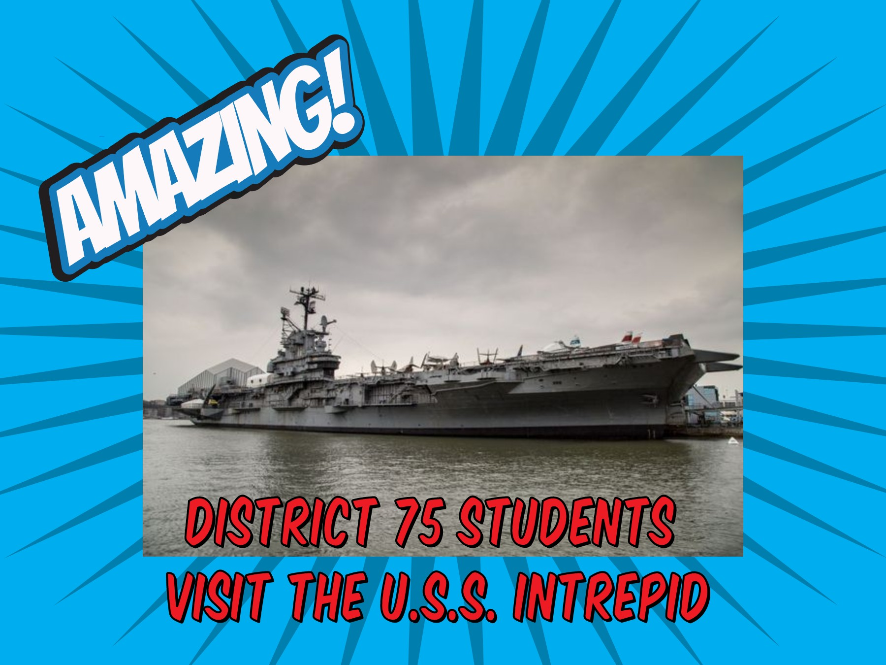 District 75 Students Visit the Intrepid