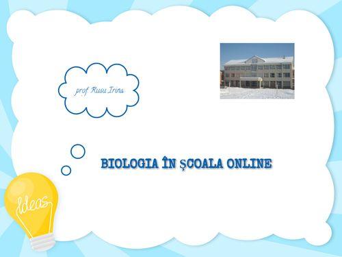 BIOLOGIA IN SCOALA ONLINE