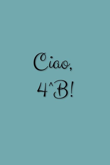 Ciao, 4^B!